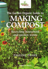 image of The Garden Organic Guide to Making Compost : Recycling Household and Garden Waste