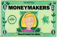 Moneymakers: Good Cents for Girls (American Girl Library)