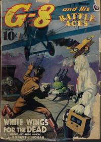 """G-8 AND HIS BATTLE ACES: February, Feb. 1940 (""""White Wings for the Dead"""")"""