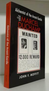 ALCHEMIST OF THE AVANT-GARDE: THE CASE OF MARCEL DUCHAMP
