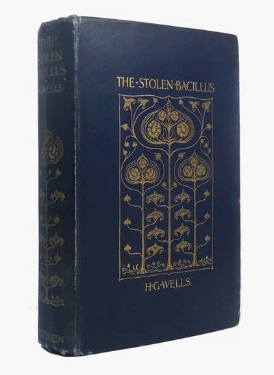 the stolen bacillus by hg wells essay H g wells biography  (1895), and the stolen bacillus and other incidents (1895) his collection of essays and stories, certain personal matters (1896).