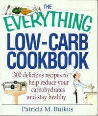image of The Everything Low-carb Cookbook  300 Delicious Recipes to Help Reduce  Your Carbohydrates and Stay Healthy  )