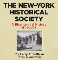 New York Historical Society: A Bicentennial Celebration 1804-2004 by  Larry E Sullivan - Hardcover - 2004 - from Diatrope Books and Biblio.com