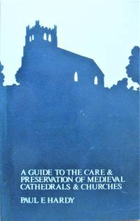 A Guide to the Care & Preservation of Medieval Cathedrals & Churches