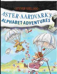 Aster Aardvark's Alphabet Adventures by  Steven Kellogg - Signed First Edition - 1987 - from Mount Hope Books (SKU: 28114)
