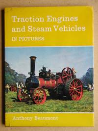 Traction Engines and Steam Vehicles in Pictures.