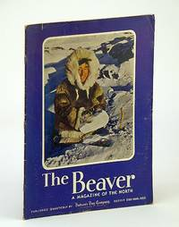 The Beaver, Magazine of the North, March 1950, Outfit 280 - Exploring the Kazan River / 3,000 Miles By Dog Sled