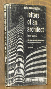 ERIC MENDELSOHN: LETTERS OF AN ARCHITECT