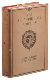 THE SPLENDID IDLE FORTIES: STORIES OF OLD CALIFORNIA ..