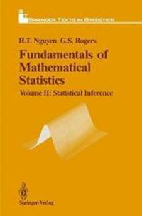 002: Fundamentals of Mathematical Statistics. Volume II: Statistical Inference. Springer Texts in...