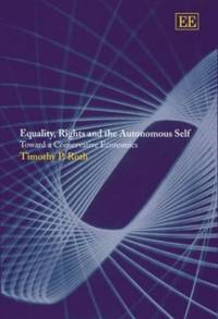 Equality, Rights and the Autonomous Self: Toward a Conservative Economics by  Timothy P Roth - Hardcover - from World of Books Ltd (SKU: GOR010785368)