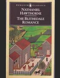 image of The Blithedale Romance: A Fantastic Story of Action & Adventure (Annotated) By  Nathaniel Hawthorne.