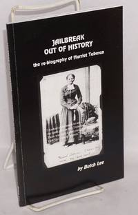 Jailbreak out of history; the re-biography of Harriet Tubman. Draft/work in progress, chapter four: women & children armed