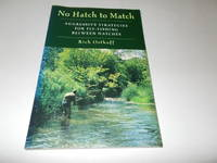 No Hatch to Match: Aggressive Strategies for Fly-Fishing between Hatches