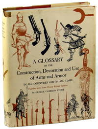 image of A Glossary of the Construction, Decoration, and Use of Arms and Armor in All Countries and In All Times Together With Some Closely Related Subjects