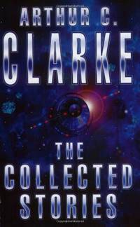 image of The Collected Stories Of Arthur C. Clarke (GOLLANCZ S.F.)