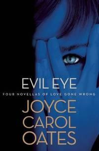Evil Eye : Four Novellas of Love Gone Wrong
