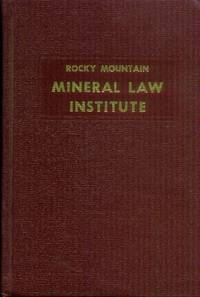 image of Rocky Mountain Mineral Law Institute: Proceedings of the 27th Annual Institute (July 16, 17, 18, 1981)