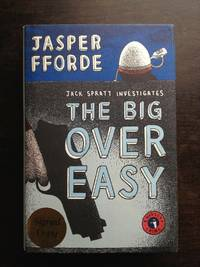 THE BIG OVER EASY: A NURSERY CRIME by Jasper FForde - Signed First Edition - 2005 - from Astro Trader Books (SKU: 1000-365)
