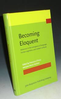 Becoming Eloquent: Advances in the Emergence of Lanuage, Human Cognition, and Modern Cultures
