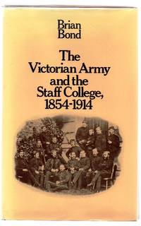 The Victorian Army and the Staff College, 1854-1914