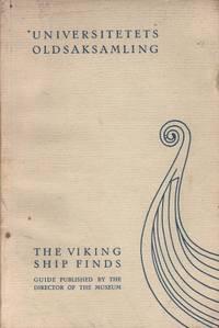 Universitetets Oldsaksamling: The Viking Ship Finds