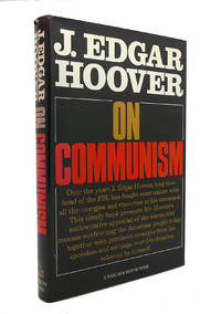 ON COMMUNISM by J. Edgar Hoover - First Edition; First Printing - 1969 - from Rare Book Cellar (SKU: 127419)
