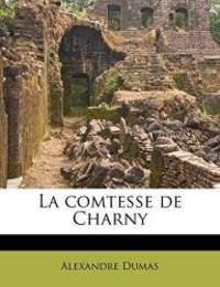 La Comtesse de Charny (French Edition) by Alexandre Dumas - 2011-08-29