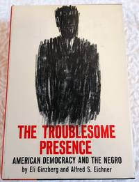 image of THE TROUBLESOME PRESENCE American Democracy and the Negro
