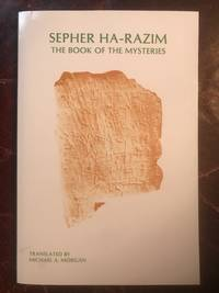 Sepher Ha-Razim The Book of Mysteries (Texts and Translations, No. 25.) by Michael A. Morgan - Paperback - First Edition - January 1, 1983 - from Three Geese In Flight Celtic Books (SKU: 90115)