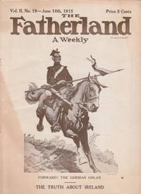 The Fatherland A Weekly : Fair Play for Germany and Austria-Hungary. Vol. II, No. 19 - June 16th,...