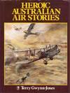 Heroic Australian Air Stories