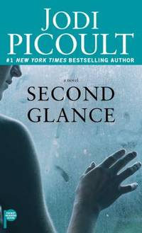 Second Glance : A Novel by Jodi Picoult - Paperback - 2016 - from ThriftBooks (SKU: G1501153293I5N00)