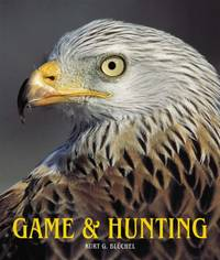 Game and Hunting by  Kurt Bluchel - Hardcover - from World of Books Ltd (SKU: GOR005589532)