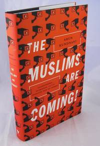 image of The Muslims Are Coming!: Islamophobia, Extremism, and the Domestic War on Terror