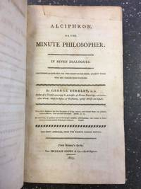 ALCIPHRON, OR THE MINUTE PHILOSOPHER. IN SEVEN DIALOGUES