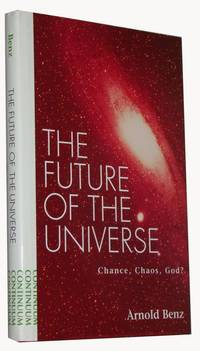 The Future of the Universe  Chance, Chaos, God