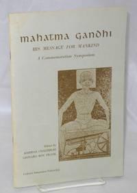 image of Mahatma Gandhi: his message for mankind, a commemorative symposium