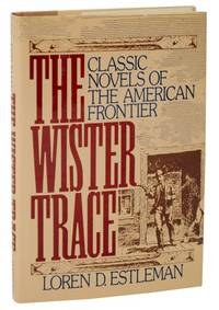 The Wister Trace: Classic Novels of The American Frontier