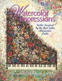 image of Watercolor Impressions :  Quilts Inspired by the Bestseller Watercolor  Quilts