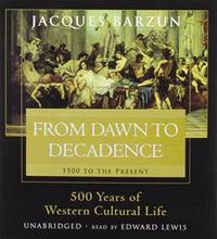 image of From Dawn to Decadence: 500 Years of Western Cultural Life, 1500 to the Present