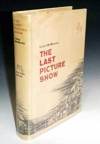 The Last Picture Show by  Larry McMurtry - First Edition - 1966 - from Alcuin Books, ABAA-ILAB (SKU: 022537)