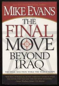 The Final Move Beyond Iraq ;  The Final Solution While the World Sleeps   The Final Solution While the World Sleeps