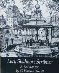 Lucy Skidmore Scribner:  A Memoir