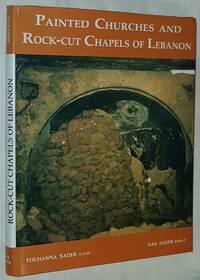 Painted Churches and Rock-Cut Chapels of Lebanon