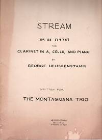 Stream, Op. 55 - for Clarinet in A, Cello, and Piano [FULL SCORE]