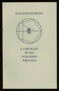 Kenneth Rexroth: A Checklist of His Published Writings