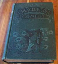 Encyclopedia of Comedy: For Professional Entertainers, Social Clubs, Comedians, Lodges and All Who Are in Search of Humorous Literature by  J. Melville Janson - Hardcover - 1899 - from Defunct Books and Biblio.com