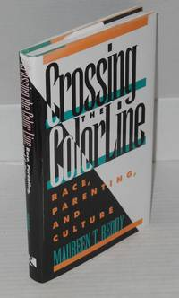 Crossing the color line; race, parenting, and culture by  Maureen T Reddy - First Edition - 1994 - from Bolerium Books Inc., ABAA/ILAB (SKU: 32157)