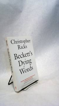 Beckett's Dying Words by  Christopher RICKS - Paperback - 1995 - from Horizon Books (SKU: 61257)
